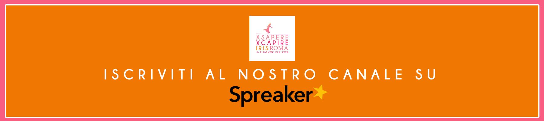 SPREAKER XSAPERE X CAPIRE IRIS ROMA PODCAST